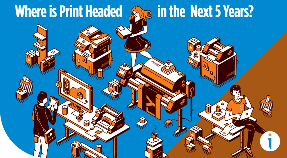 Where is Print Headed in the Next 5 Years?