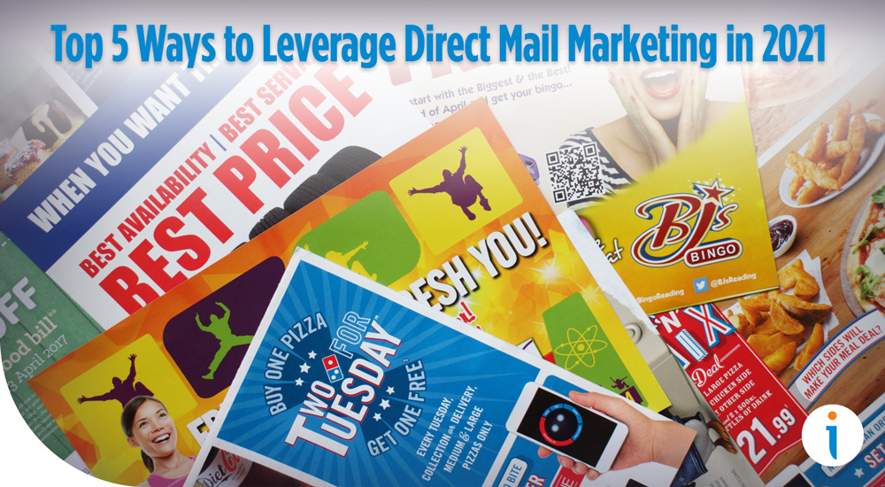 Top 5 Ways to Leverage Direct Mail Marketing for Your Business in 2021