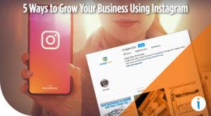 5 Ways to Grow Your Business Using Instagram