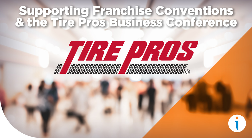 Supporting Franchise Conventions & the Tire Pros Business Conference Through Print